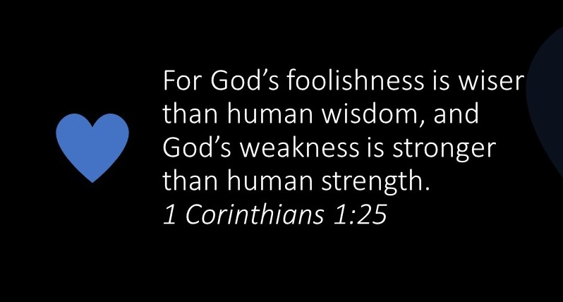 For God's foolishness is wiser than human wisdom cfrop