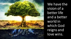 We have the vision of a better life
