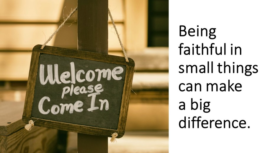 Being faithful in small things can make a big difference